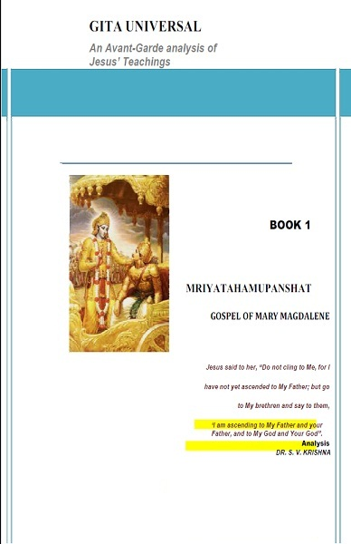 Gita Universal Series Book 1 Mriyatahamupanishat Gospel of Mary Magdalene
