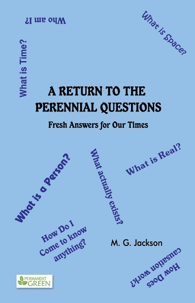 A Return To The Perennial Questions