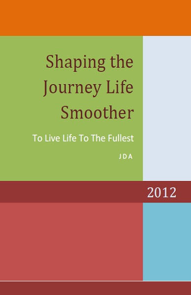 Shaping The Journey Life Smoother