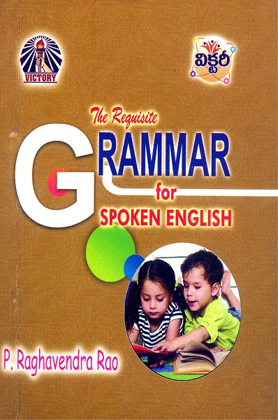 The Requisite Grammar for Spoken English