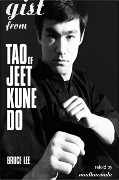 Gist From Tao Of Jeet Kune Do