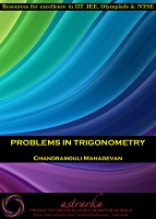 Problems in Trigonometry by Chandramouli Mahadevan