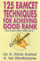 125 EAMCET Techniques For Achieving Good Rank by Dr.K. Kiran Kumar and K. Sai Dhedeepyaa