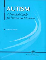 AUTISM  A Practical Guide for Parents and Teachers by Prithvi Perepa