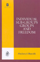 Individual SubGroups Groups and Freedom by Mudunuri Bharathi