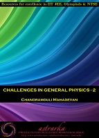 Challenges in General Physics Part 2 by Chandramouli Mahadevan