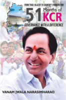 51 Months Of KCR Governance With A Difference by Vanam Jwala Narasimaha Rao