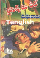 Licence to Kill Tenglish by Madhubabu