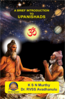 A Brief Introduction To Upanishads by Kalanidhi Satyanarayana Murthy & Dr. Remella Avadhanulu