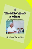 A Man Making approach to Education by Dr. Velchala Kondal Rao