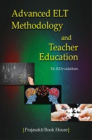 Advanced ELT Methodology and Teacher Education by R.Dyvadatham
