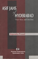 Asif Jahs of Hyderabad by Rajendra Prasad