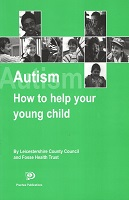 Autism How to help your young child by Leicestershire Country Council and Fosse Health Trust