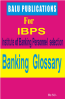 Banking Glossary For IBPS by Academic Team of Balu Publications