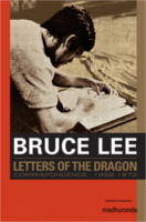 Bruce Lee Letters Of The Dragon by Ronda Madhu