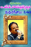 Dr SP BalaSubrahmanyam MadhuraGeetalu 3 4and5 by Ch.KumaraSwamy
