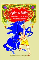 Epics and Ethics English by Prayaga Ramakrishna