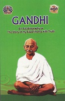 An Autobiography or The Story of My Experiments with Truth by Mahatma Gandhi