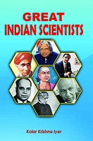 Great Indian Scientists by Kolar Krishna Iyer