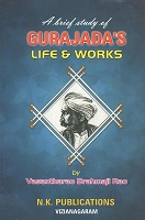 Gurajadas Life and Works by Vasantharao Brahmaji Rao