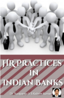 HR Practices In Indian Banks by Dr. Suraparaju V S Kishore Kumar
