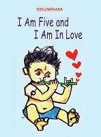 I AM FIVE and I AM IN LOVE by Vasundhara