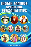 Indian Famous Spiritual Personalities by Kolar Krishna Iyer
