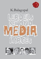 Leaders Beyond Media Images by K. Balagopal