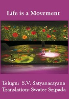 Life is a Movement by S.V.Satyanarayana and Swatee Sripada