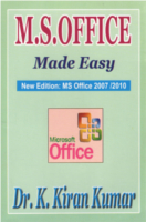 M S Office Made Easy by Dr.K.Kiran Kumar