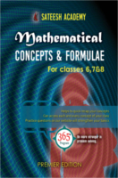 Mathematical Concepts And Formulae For Classes 6 7 And 8 by Sai Sateesh Kumar Konakalla