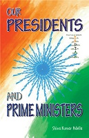 Our Presidents and Prime Ministers by Shiva Kumar Adella