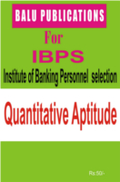 Quantitative Aptitude For IBPS by Academic Team of Balu Publications