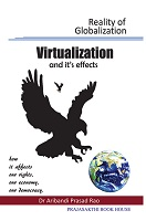 Reality Of Globalisation Virtualization by Aribandi Prasad Rao