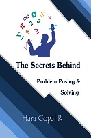The Secrets Behind Problem Posing and Solving by Hara Gopal.R