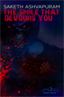 The Smile That Devours You by Saketh Ashvapuram