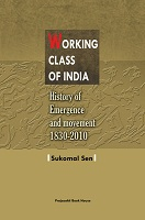 Working Class Of India by Sukomal Sen