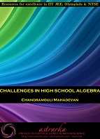 Challenges in High School Algebra by Chandramouli Mahadevan